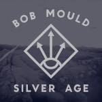 bob mould's silver age - album cover